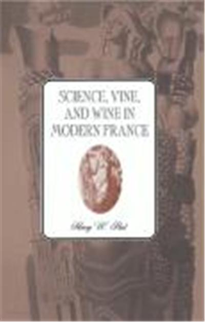 Science, Vine, and Wine in Modern France