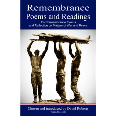 Remembrance Poems And Readings: For Remembrance Events And Reflection On Matters Of War And Peace (Paperback)