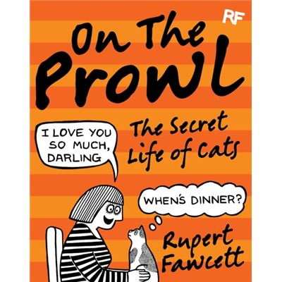 On The Prowl: The Secret Life Of Cats (Hardcover)