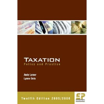 Taxation: Policy and Practice 2005/6 (12th edition) - [Version Originale]