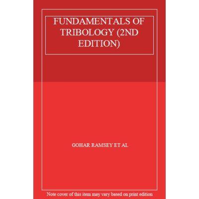 FUNDAMENTALS OF TRIBOLOGY (2ND EDITION) - [Livre en VO]