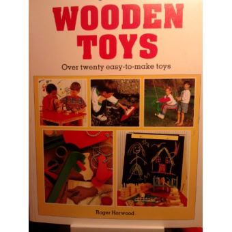 Step By Step Wooden Toys Over Twenty Easy To Make Toys Step By Step Diy Series