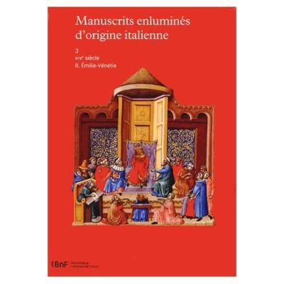Manuscrits Enluminés D'origine Italienne - Tome 3, Xive Siècle Volume 2, Emilie-Vénétie François Avril