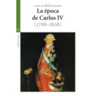 La Época De Carlos Iv (1788-1808) - Varios