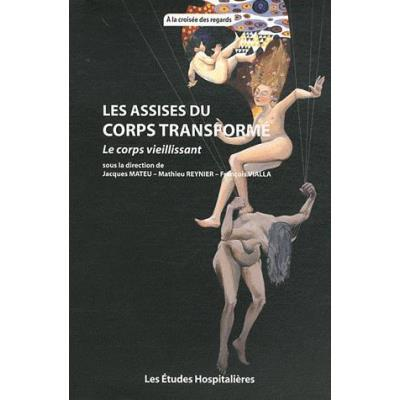Les Assises Du Corps Transformé , Le Corps Vieillissant