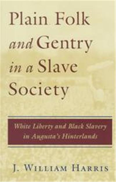 Plain Folk and Gentry in a Slave Society