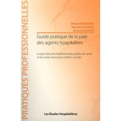 Guide Pratique De La Paie Des Agents Hospitaliers , La Paie Dans Les Établissements Publics De Santé Et Les Autres Structures Médico-Sociales