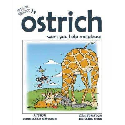 Oh Ostrich Won't You Help Me Please? Whimsical Rhyming Children Books - [Version Originale]