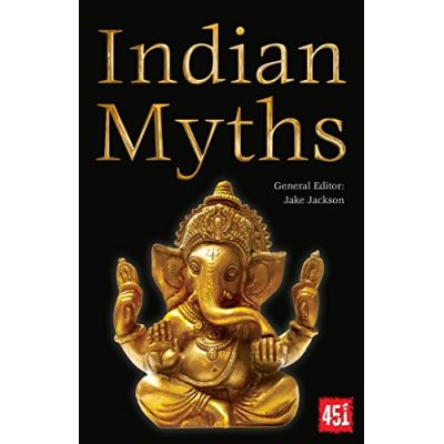 Indian Myths (The World's Greatest Myths and Legends) - [Livre en VO]