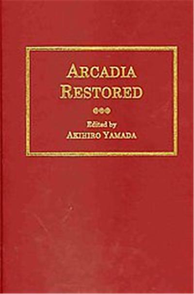 Arcadia Restored:A Modern-Spelling Edition of MS. Egerton 1994, Folios 21223 in the British Library, Ams Studies in the Renaissance