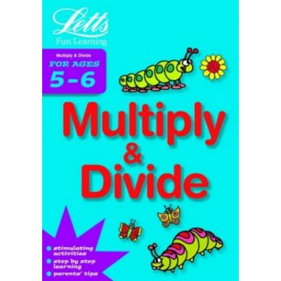 Multiply and Divide Age 5-6 (Letts Fun Learning)