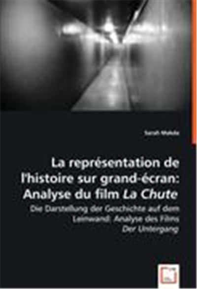 La représentation de l'Histoire sur grand-écran: Analyse des Films Der Untergang