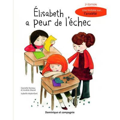 Elisabeth A Peur De L'Échec , Une Histoire Sur L'Anxiété (2E Édition)