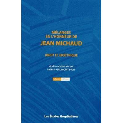 Mélanges En L'Honneur De Jean Michaud , Droit Et Bioéthique