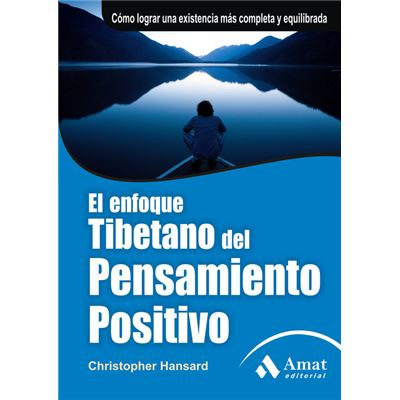 El Enfoque Tibetano Del Pensamiento Positivo / The Tibetan Art of Positive Thinking: Skillful Thoughts for Successful Living
