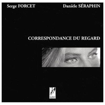 Correspondance Du Regard Danièle Séraphin