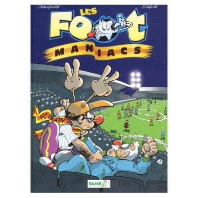 Les Footmaniacs Tome 1 Olivier Sulpice