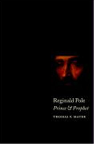 Reginald Pole: Prince and Prophet