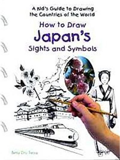 How to Draw Japan's Sights and Symbols, Kid's Guide to Drawing the Countries of the World