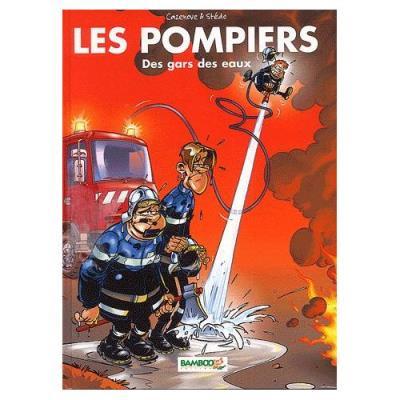 Les Pompiers Tome 1 - Des Gars Des Eaux ! Christophe Cazenove