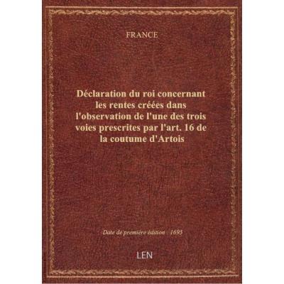 Déclaration du roi concernant les rentes créées dans l'observation de l'une des trois voies prescrit