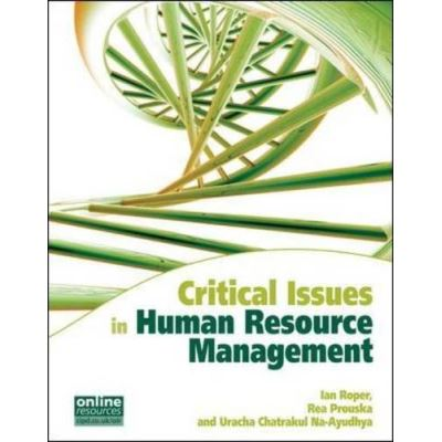 Critical Issues in Human Resource Management (UK Higher Education Business Management)