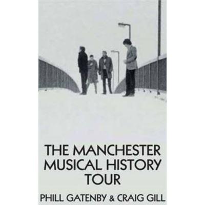Manchester Musical History Tour - [Livre en VO]