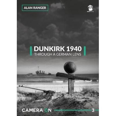 Dunkirk 1940, Through a German Lens (Camera on) - [Livre en VO]