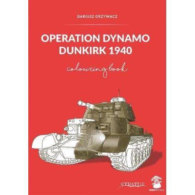 Operation Dynamo, Dunkirk 1940: Colouring Book - [Livre en VO]