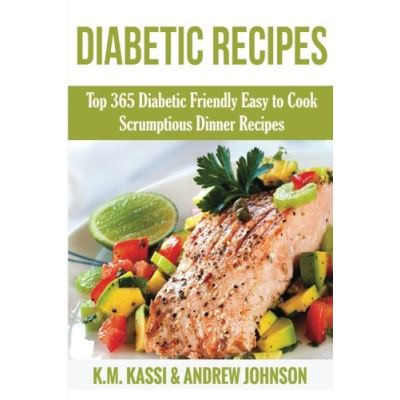 Diabetic Recipes: Top 365 Diabetic Friendly Easy to Cook Scrumptious Dinner Recipes: Volume 2 - [Livre en VO]