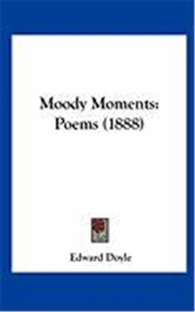 Moody Moments: Poems (1888)