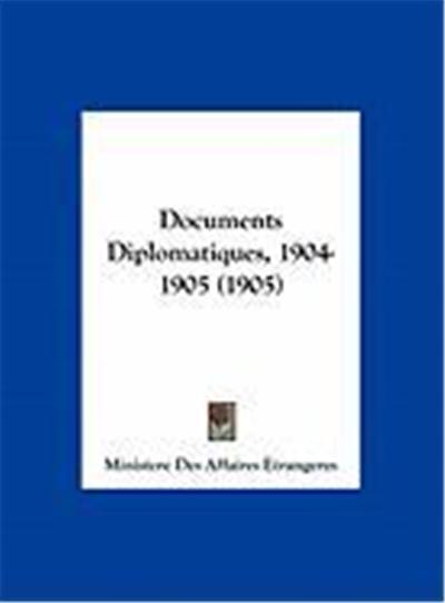 Documents Diplomatiques, 1904-1905 (1905)