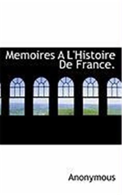 Memoires A L'Histoire de France.