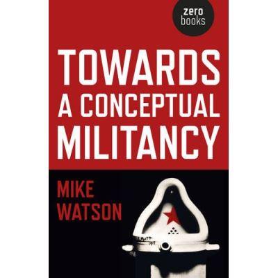 Towards a Conceptual Militancy - [Livre en VO]