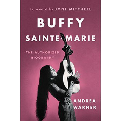 Buffy Sainte-Marie: The Authorized Biography - [Version Originale]