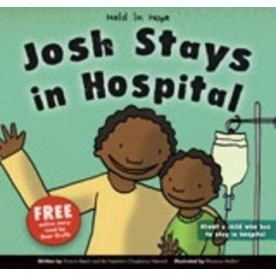 Josh Stays in Hospital (Held in Hope)