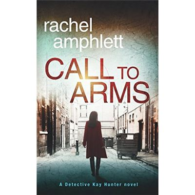Call to Arms: A Detective Kay Hunter mystery (Kay Hunter British detective crime thriller series) - [Livre en VO]