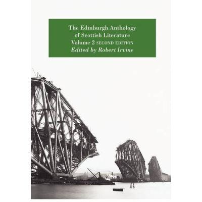 The Edinburgh Anthology of Scottish Literature Volume 2 Second Edition