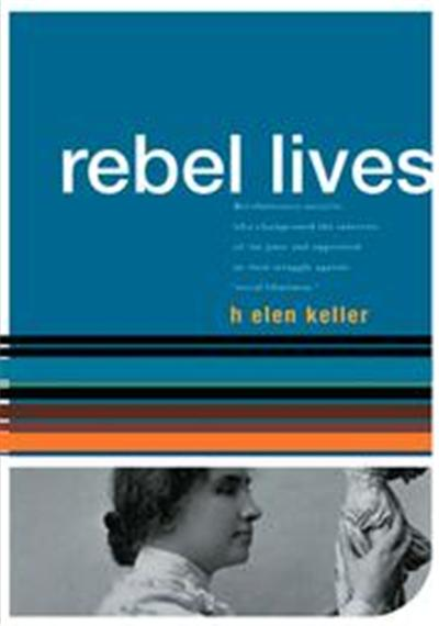 Helen Keller, Rebel Lives