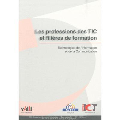Les professions des TIC et filières de formation. Technologies de l'Information de l'Information et de la communication