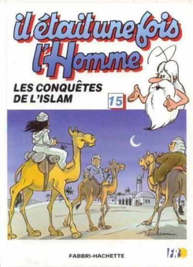 Il était une fois l'homme 15 La conquête de l'Islam