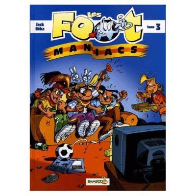 Les Footmaniacs Tome 3 Béka