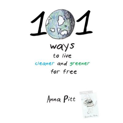 101 Ways to Live Cleaner and Greener for Free