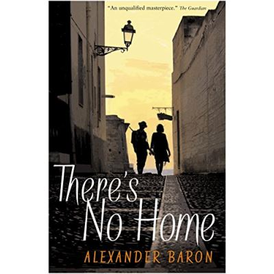 There's No Home Alexander Baron