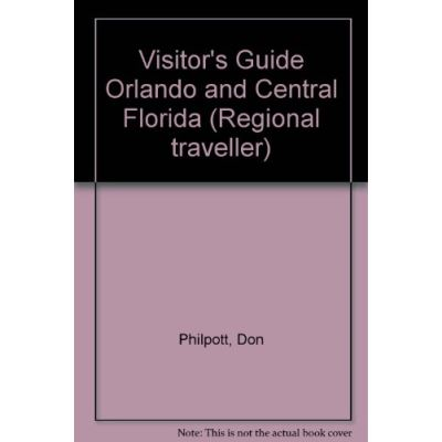 Visitor's Guide Orlando and Central Florida (Regional traveller)