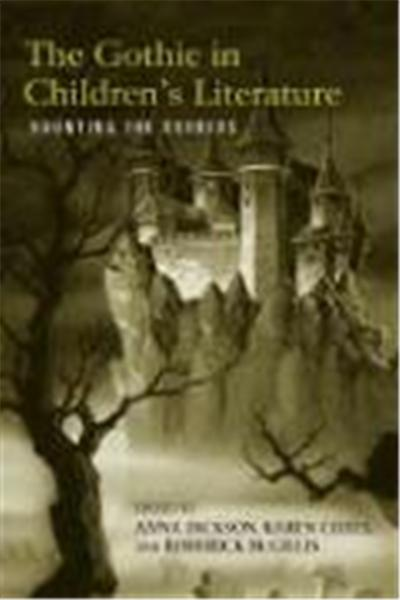 The Gothic in Children's Literature: Haunting the Borders