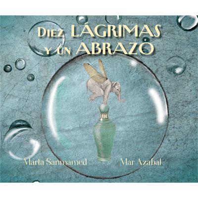 Diez Lágrimas Y Un Abrazo - [Livre en VO]