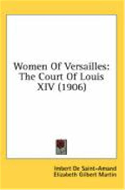 Women of Versailles: The Court of Louis XIV (1906)