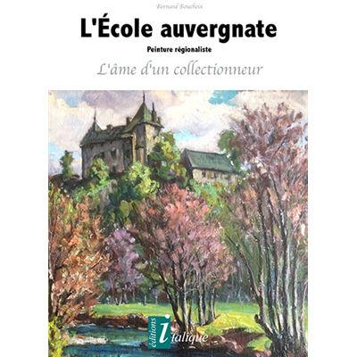 L'École auvergnate Peinture régionaliste L'âme d'un collectionneur