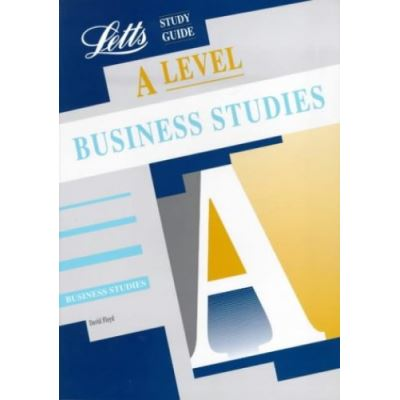 A Level Study Guide: Business Studies